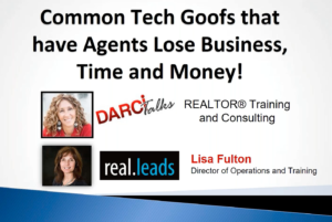 Common Tech Goofs that make REALTORS® Lose Business, Time and Money!